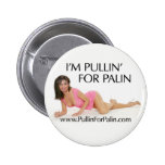 I'm Pullin' For Palin Button