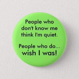 I'm quiet 6 cm round badge