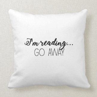 I'm Reading...Go Away! Cushion