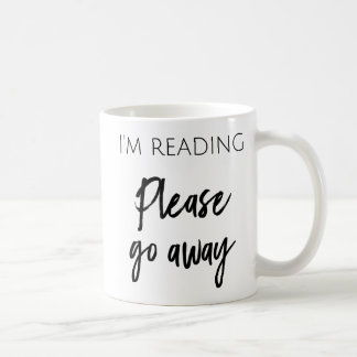 I'm Reading - Please Go Away Coffee Mug