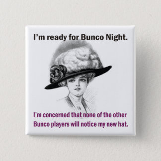 i'm ready for Bunco night. 15 Cm Square Badge