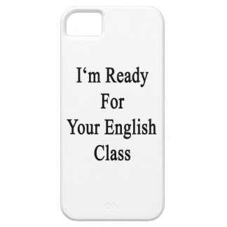 I'm Ready For Your English Class iPhone 5 Cover