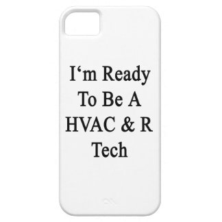 I'm Ready To Be A HVAC R Tech iPhone 5 Cases