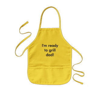 I'm ready to grill dad! kids apron