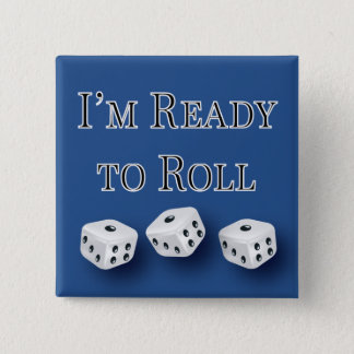 i'm ready to roll bunco design 15 cm square badge