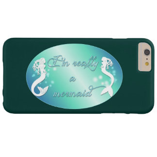 I'm really a mermaid barely there iPhone 6 plus case