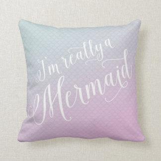 I'm really a mermaid cushion