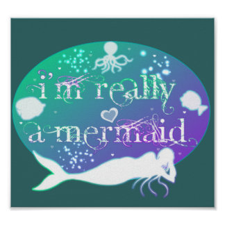 I'm really a mermaid poster