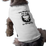 I'm Really a Pit Bull In Disguise Dog Shirt