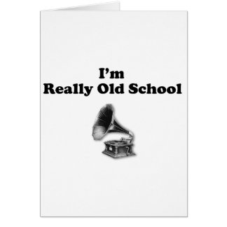 I'm really old school greeting card