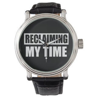 I'm Reclaiming My Time Slogan Watch