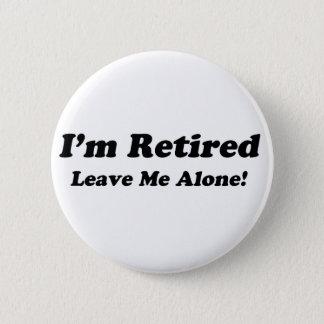 I'm Retired 6 Cm Round Badge