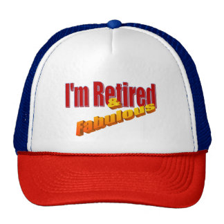 """""""I'm retired and fabulous"""" Cap"""
