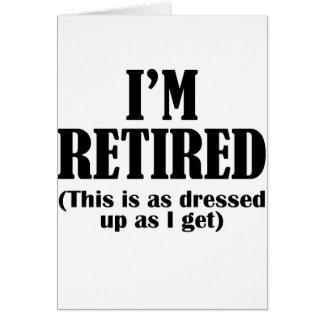 i'm retired greeting card