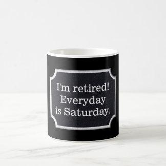 I'm retired -- coffee mug