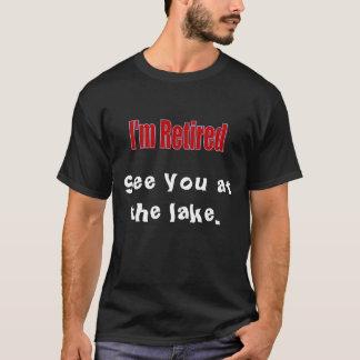 """""""I'm Retired"""" Humorous T-Shirt"""