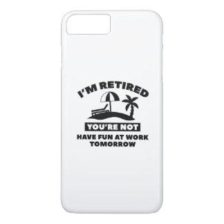 I'm Retired iPhone 7 Plus Case
