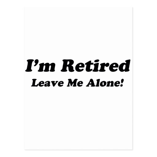 I'm Retired Post Cards