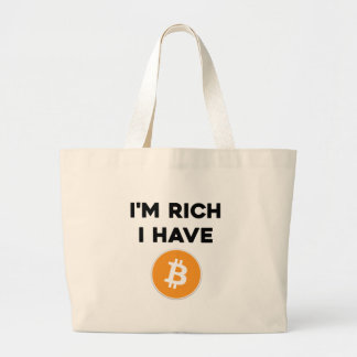 I'm rich - I have Bitcoin Large Tote Bag