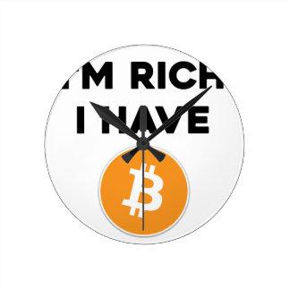 I'm rich - I have Bitcoin Round Clock