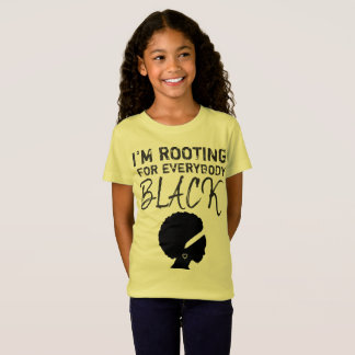 """""""I'm rooting for everybody black"""" girl's tee 3"""
