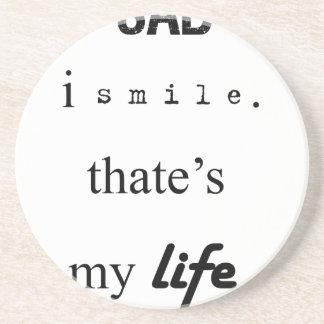 i'm sad but i smile. that's my life2 coaster