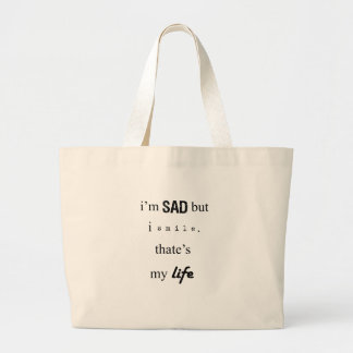 i'm sad but i smile. that's my life2 large tote bag