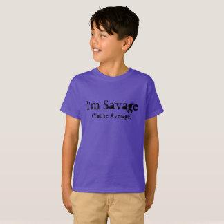 I'm Savage You're Avrege T-Shirt