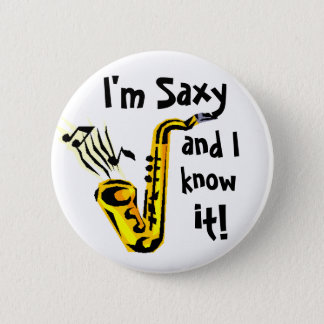 I'm saxy and I know it! 6 Cm Round Badge