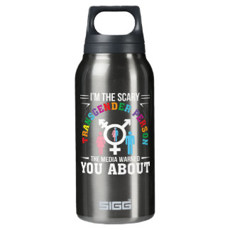 Im Scary Transgender Person Media Warned You Insulated Water Bottle