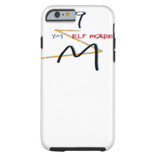 I'm Self Made Tough iPhone 6 Case
