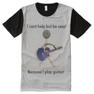 Im sexy I play guitar All-Over Print T-Shirt