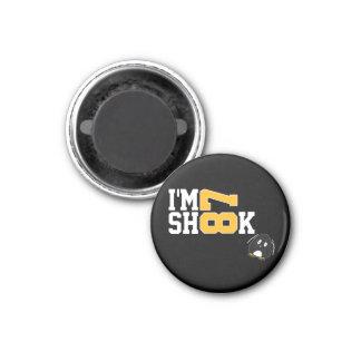 I'm Shook Magnet