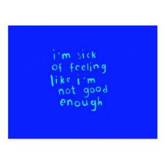 I'M SICK OF FEELING LIKE I'M NOT GOOD ENOUGH EMO Q POSTCARD