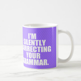 I'm silently correcting your grammar. basic white mug