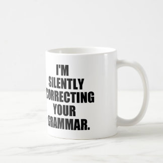 I'M SILENTLY CORRECTING YOUR GRAMMAR BASIC WHITE MUG