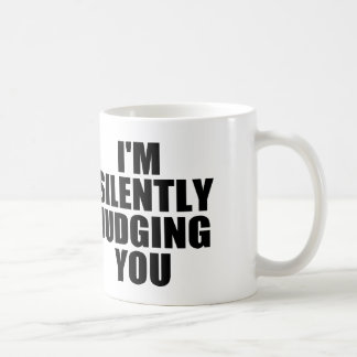 I'M SILENTLY JUDGING YOU BASIC WHITE MUG