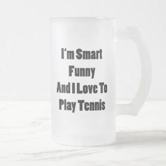 I'm Smart Funny And I Love To Play Tennis Mugs