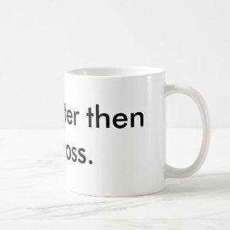 I'm smarter then my boss. basic white mug
