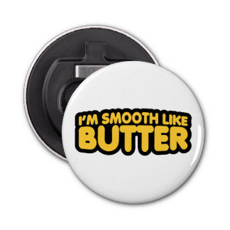 I'm Smooth Like Butter
