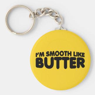 I'm Smooth Like Butter Basic Round Button Key Ring