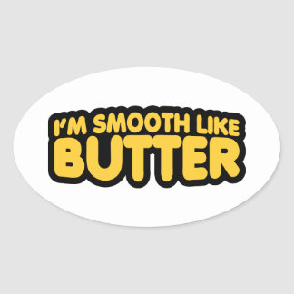 I'm Smooth Like Butter Oval Sticker
