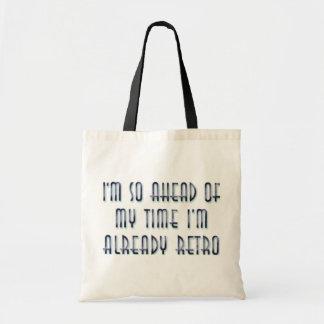 I'm So Ahead Of My Time I'm Already Retro Budget Tote Bag
