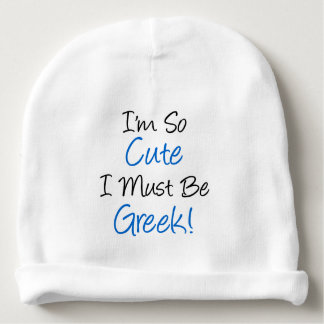 I'm So Cute I Must Be Greek Baby Hat Baby Beanie