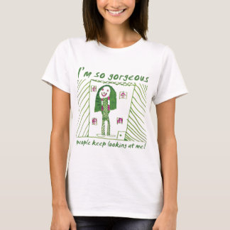 I'm so georgeous T-Shirt