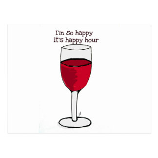 I'M SO HAPPY IT'S HAPPY HOUR...wine print by jill Postcard