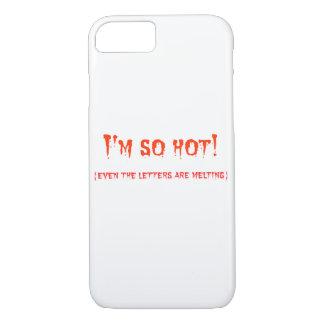 I'm so hot iPhone 7 case