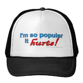 I'm so popular it hurts! cap