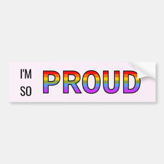 I'm So Proud Bumper Sticker