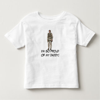 """I'm So Proud of My Daddy!"" - Soldier [1] Toddler T-Shirt"